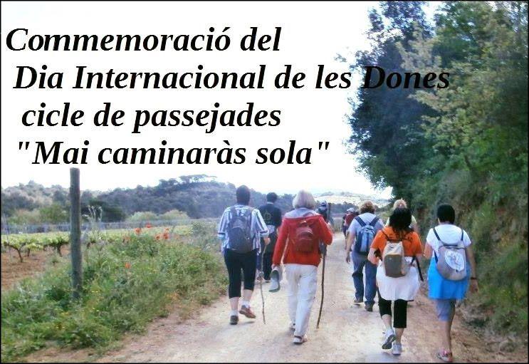 Veus de Dona organitza diumenge la passejada Mai caminaràs sola